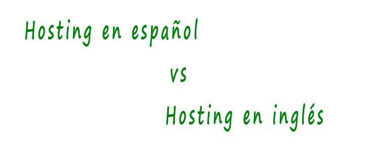 Hosting español vs hosting inglés